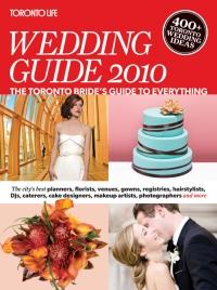 Toronto Life Wedding Guide 2010